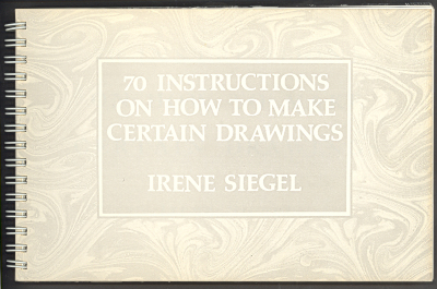 70 Instructions on How to Make Certain Drawings / Irene Siegel