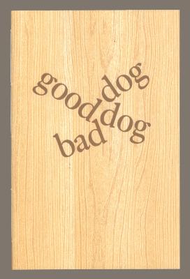 Good Dog Bad Dog / Billy Collins; Paul Moxon