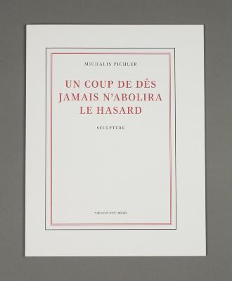 Un Coup De Des Jamais N'Abolira Le Hasard: Sculpture / Michalis Pichler