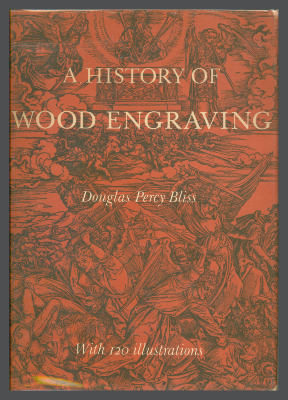 A History of Wood Engraving / Douglas Percy Bliss