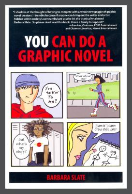 You Can Do a Graphic Novel / Barbara Slate