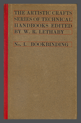 Bookbinding, and the Care of Books: A Handbook for Amateurs, Bookbinders, & Librarians / Douglas Cockerell