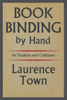 Bookbinding by Hand for students and Craftsmen / Laurence Town