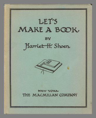 Let's Make a Book / Harriet H. Shoen