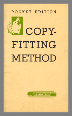 A Simple and Accurate Method of Copy-Fitting / Mergenthaler Linotype Company