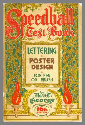 Speedball Textbook: Lettering Poster Design for Pen and Brush, 16th ed. / Ross F. George