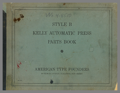 Style B Kelly Automatic Press Parts Book / American Type Founders