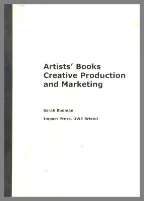 Artists' Books Creative Production and Marketing / Sarah Bodman