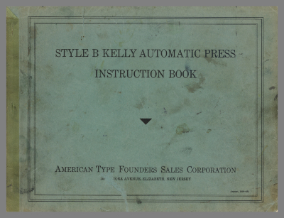 Style B Kelly Automatic Press Instruction Book / American Type Founders