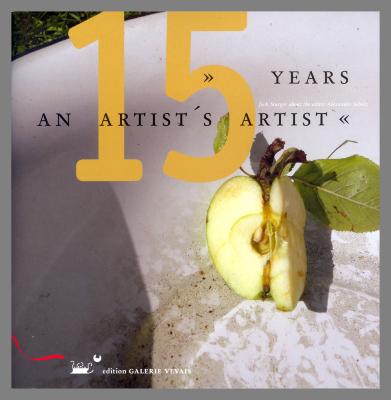 15 Years : An Artist's Artist, Edition Galerie Vevais Catalog / Alexander Scholz