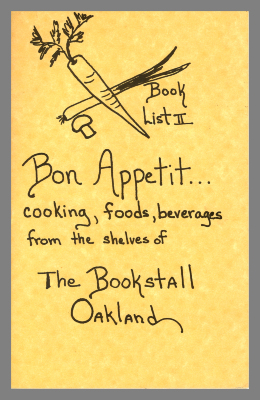 Book List II: Bon Appetit…Cooking, Foods, Beverages from the Shelves of The Bookstall Oakland / The Bookstall