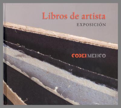 Libros de Artista Exposicion / Codex Mexico