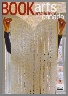 Book Arts arts du livre Canada / Canadian Bookbinders and Book Artists Guild