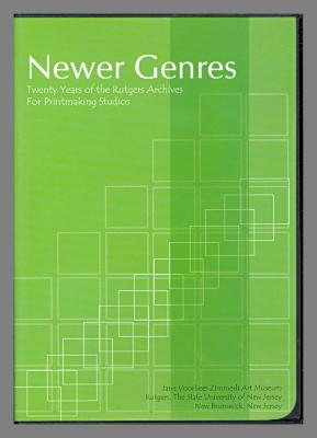 Newer Genres: Twenty Years of the Rutgers Archives for Printmaking Studios / Jan Voorhees Zimmerli Art Museum, Rutgers