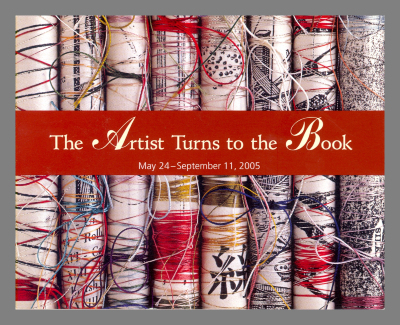 The Artist Turns to the Book, May 24-September 11, 2005 / The Getty Research Institute