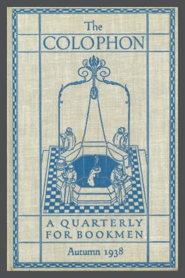 The Colophon New Series: A Quarterly for Bookmen, vol. 3, no. 4 / Frederick B. Adams, Jr., Elmer Adler, Alfred Stanford, John T. Winterich, eds.