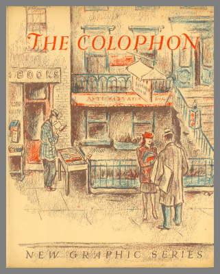 The Colophon: New Graphic Series / Frederick B. Adams, Elmer Adler, Alfred Stanford and John T. Winterich, eds.