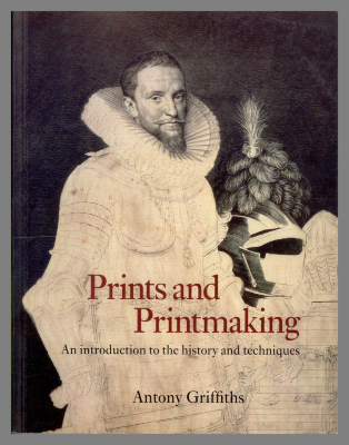 Prints and Printmaking: An introduction to the history and techniques / Antony Griffiths
