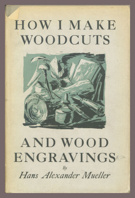 How I Make Woodcuts And Wood Engravings / by Hans Alexander Mueller
