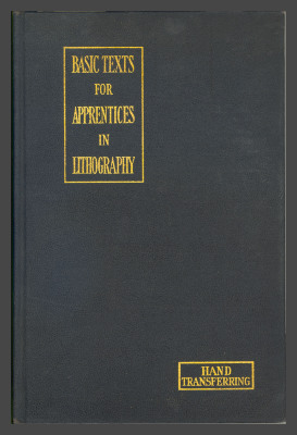 Basic Texts for Apprentices in Lithography : Group II Hand Transferring / Lithographic Technical Foundation, Inc.