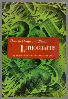 how to draw and print lithographs / bu Adolf Dehn and Lawrence Barrett
