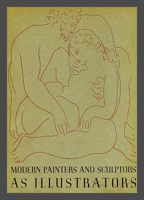 Modern painters and sculptors as illustrators / edited by Monroe Wheeler