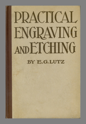 Practical Engraving and Etching: A book of instruction in the art of making linoleum blocks, wood-engravings, woodcuts made on the plank, etchings and aquatints.
