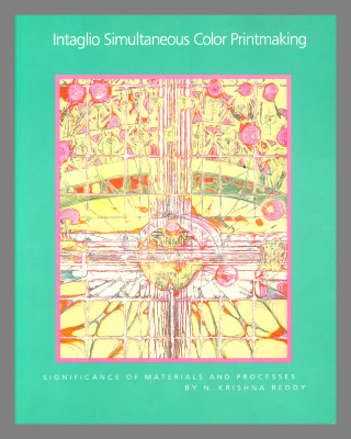 Intaglio Simultaneous Color Printmaking: Significance of Materials and Processes