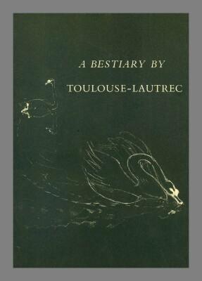 A Bestiary /  Henri de Toulouse-Lautrec
