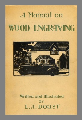 A manual on wood engraving / written and illustrated by L. A. Doust