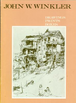 John W. Winkler: Drawings, Prints, Boxes / John Winkler