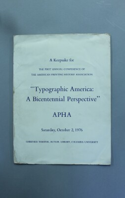 """A Keepsake for The First Annual Conference of The American Printing History Association: """"Typographic America: A Bicentennial Perspective"""" / American Printing History Association [APHA}"""