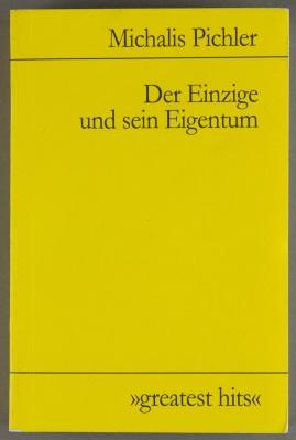 Der Einzige und sein Eigentum / Michalis Pichler