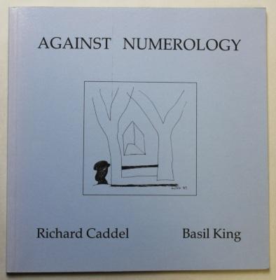 Against Numerology / Richard Caddel and Basil King