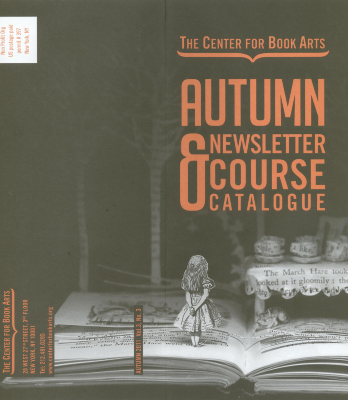 Autumn 2011 Center for Book Arts' newsletter and course catalogue