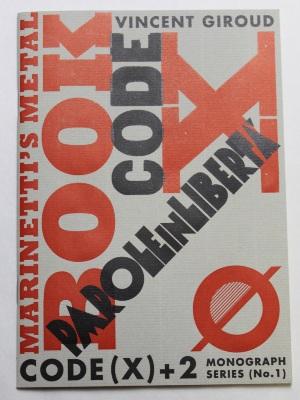Code(x) + 2 Monograph Series, No. 1: Marinetti's Metal Book / The Codex Foundation
