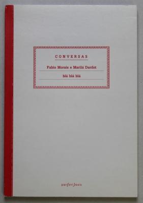 Conversas blá blá blá / Fabio Morais and Marila Dardot