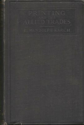 Printing and the Allied Trades / R. Randolph Karch