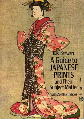 A Guide to Japanese Prints and Their Subject Matter / Basil Stewart