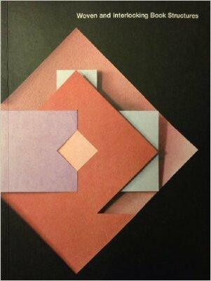 Woven and Interlocking Book Structures / Claire Van Vliet; Elizabeth Steiner
