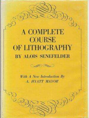 A Complete Course of Lithography / Alois Senefelder