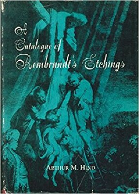 A Catalogue of Rembrandt's Etchings / Arthur M. Hind