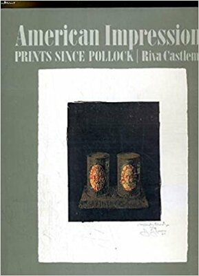 American Impressions: Prints Since Pollock / Riva Castleman