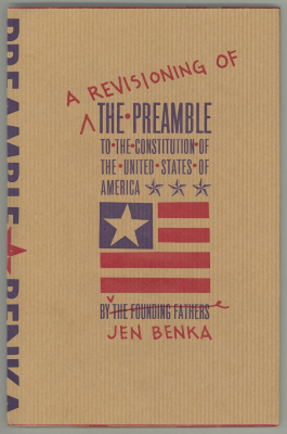 A Revisioning of the Preamble to the Constitution of the United States of America / Jen Benka