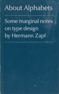 About Alphabets: Some Marginal Notes on Type Design / Hermann Zapf