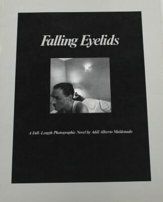 Falling Eyelids: A Full-Length Photographic Novel / Adal Alberto Maldonado