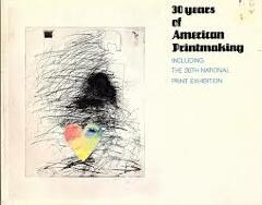 30 Years of American Printmaking : Including the 20th National Print Exhibition / Gene Baro