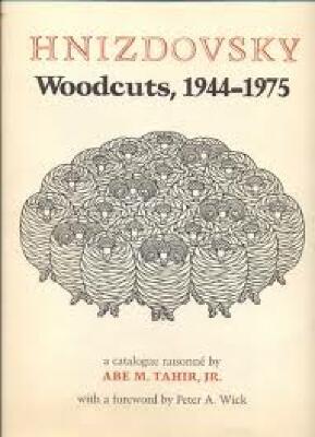 Hnizdovsky Woodcuts, 1944-1975 : A Catalogue Raisonne / Abe M. Tahir, Jr.