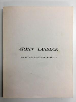 Armin Landeck : The Catalog Raisonne of His Prints / June Kraeft and Norman Kraeft
