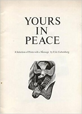 Yours in Peace : A Selection of Prints with a Message / Fritz Eichenberg